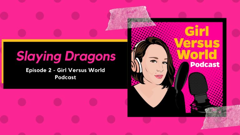 Podcast Episode 2: Slaying Dragons