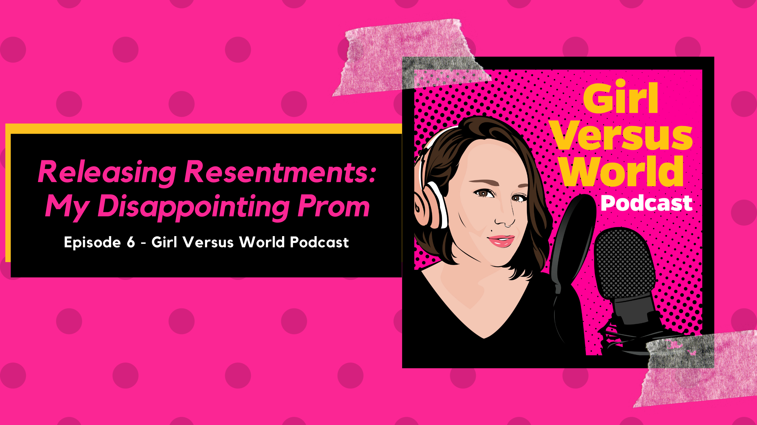 Podcast Episode 6: Releasing Resentments – Learning to Grieve
