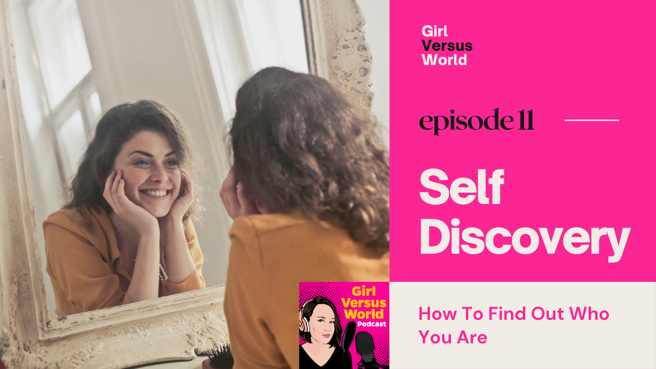 Podcast Episode 11: Self Discovery – How To Figure Out Who You Are