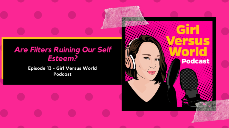 Podcast Episode 13: Are Filters Ruining Our Self Esteem?